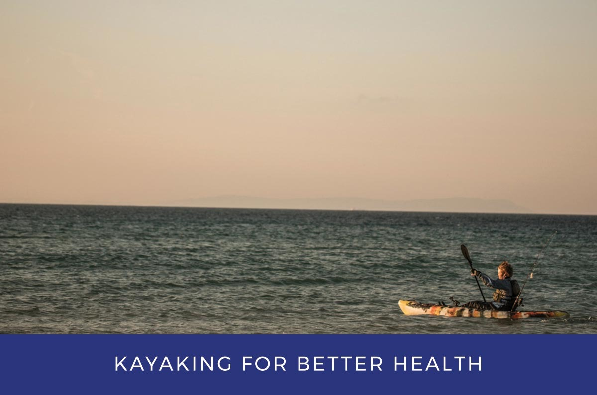 The Health Benefits Of Kayaking: Twelve Reasons You Should Start Today
